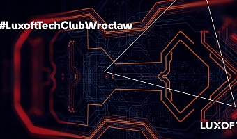 Luxoft Tech Club Wroclaw Meetup #3