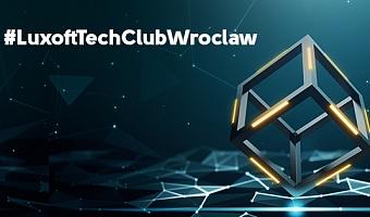 Luxoft Tech Club Wroclaw Meetup #4