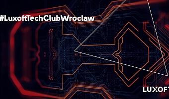 Luxoft Tech Club Wroclaw Meetup